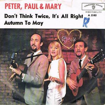 """60s 7"""" 50 - PETER, PAUL & MARY - DON'T THINK TWICE... - Warner D 1963 - VG+"""