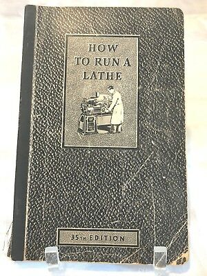 Vintage How To Run A Lathe 1939 35Th Edition Book