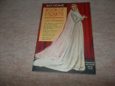 "Vintage My Home Magazine Booklet ""Book of Etiquette & Entertaining "" March 1938"