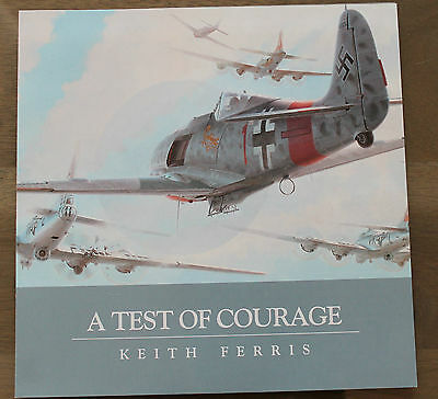 Keith Ferris - A Test of Courage - Aviation FLYER
