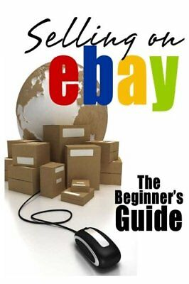 Selling On eBay: The Beginner's Guide For How To by Brian Patrick [Paperback]