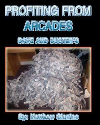 Profiting from Arcades : Dave & Buster's, Paperback by Gianino, Matthew, ISBN...