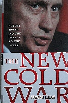 The New Cold War: Putins Russia and the Threat to the West, Lucas, Edward,
