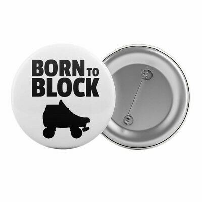 "Born to Block Roller Derby Badge Button Pin 1.25"" 32mm"
