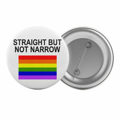 """Straight But Not Narrow - Badge Button Pin 1.25"""" 32mm Gay Lesbian LGBT Ally"""