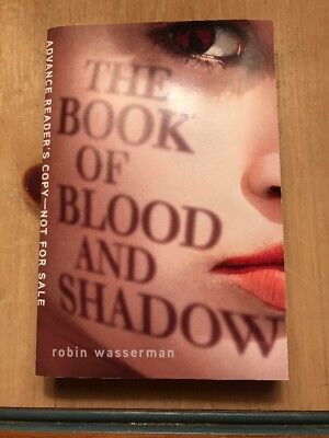 THE BOOK OF BLOOD AND SHADOW by Robin Wasserman (2013, Paperback) - ARC