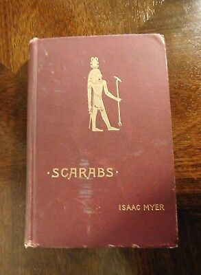 Scarabs - The History Manufacture And Religious Symbolism of the Scarabaeus 1894