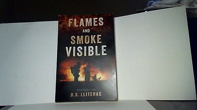 FLAMES AND SMOKE VISIBLE by D. S. LLITERAS - 2013 - NEW