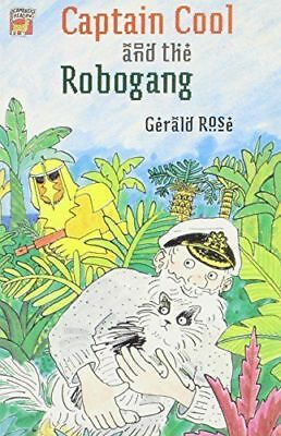 Captain Cool and the robogang by gerald rose - Free Delivery