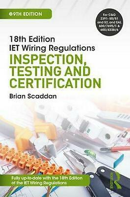 Iet Wiring Regulations: Inspection, Testing and Certification by Brian Scaddan P