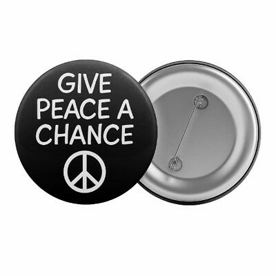 "Peace Sign Slogan Badge Button Pin 1.25"" 32mm Give Peace A Chance Anti War"