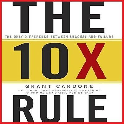 The 10X Rule The Only Difference Between..By Grant Cardone(audio book, DOWNLOAD)