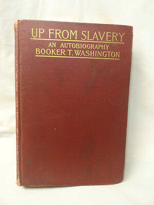 UP FROM SLAVERY An Autobiography Booker T Washington 1901 Civil Rights 1st Ed