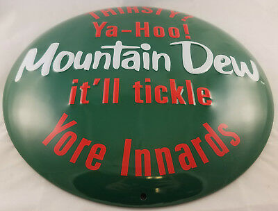 Mountain Dew Soda Pop Round Dome Shaped Highly Embossed Metal Advertising Sign