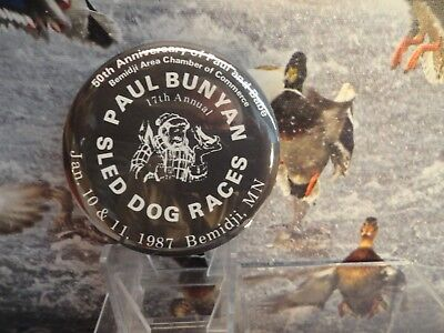 BEMIDJI MINNESOTA  PAUL BUNYAN 17th  SLED DOG RACE 1987 Button