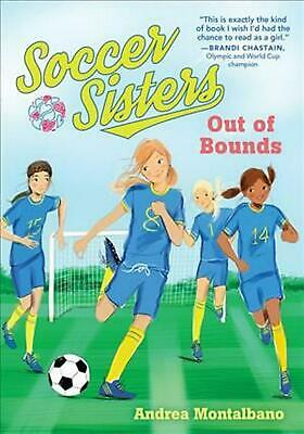 Out of Bounds: Soccer Sisters by Andrea Montalbano (English) Paperback Book Free