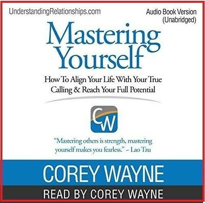 Mastering Yourself How to Align Your Life with Your...by Corey Wayne(audio book)