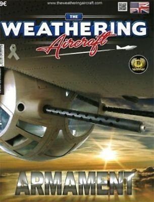 The Weathering Magazine Series for Aircraft. Issue 10. Armament