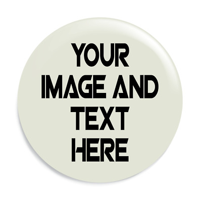 Fully Personalised Button Badge 58mm - Your image & text on Custom Button Badge