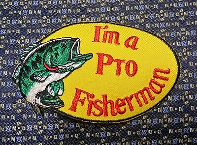 "I'M A PRO FISHERMAN Iron or Sew on Patch 3.75""X2.5"""