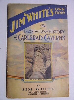 Carlsbad Caverns Discovery and History by Jim White 1940