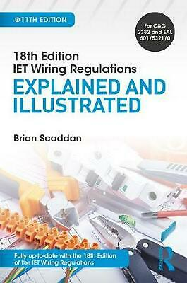 Iet Wiring Regulations: Explained and Illustrated by Brian Scaddan Paperback Boo