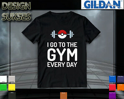 fa710b5a T SHIRT I Go To The Gym Every Day Funny Pokemon Go Fitness Workout Humor T