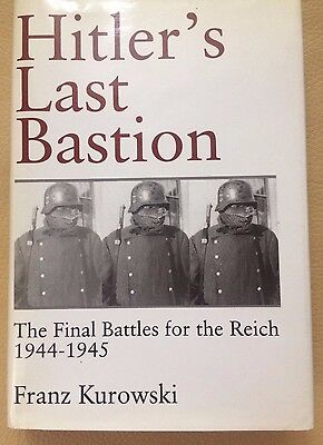 Hitler's Last Bastion-The Final Battles for the Reich 1944-1945, by F. Kurowski