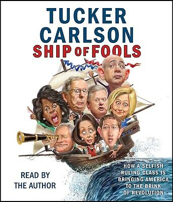 Ship of Fools How Selfish Ruling Class by Tucker Carlson Audiobook NEW