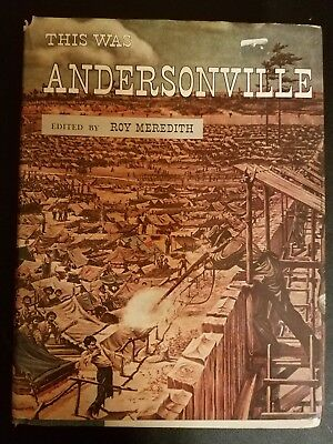 This Was Andersonville! Edited by Roy Meredith.