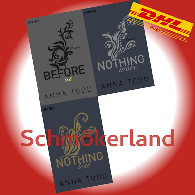 NOTHING LESS + MORE + BEFORE US | ANNA TODD | Band 5+6+7 der AFTER-Roman-Reihe