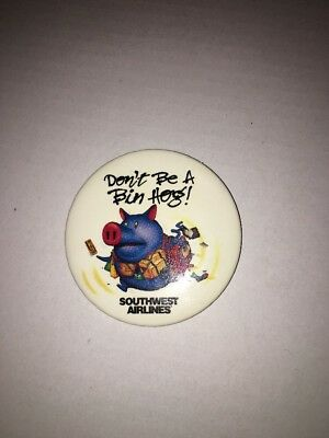 Vintage Southwest Airlines Don't Be A Bin  Hog SWA Button Pinback Advertising