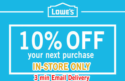 One (1x) Lowes 10% OFF InStore and Online1Coupons-Fast_Delivery expired 7 days