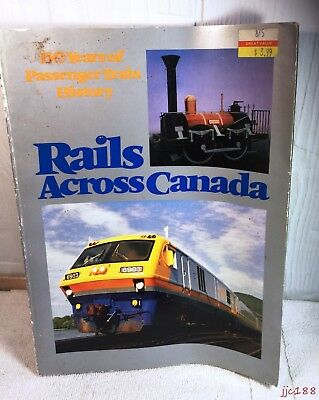 1986 Rails Across Canada 150 Years of Passenger Train History Lg Softcover