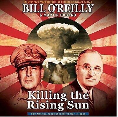 Killing the Rising Sun: How America...by Bill O'Reilly,(audio book, DOWNLOAD)