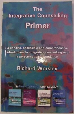 The Integrative Counselling Primer (Counselling Primers) Richard Worsley