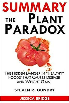 SUMMARY Of The Plant Paradox The Hidden Dangers by Jessica Bridge Paperback  NEW
