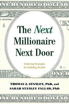 The Next Millionaire Next Door: Enduring by Thomas J. Stanley Ph.D. Hardcover