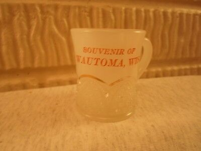 Wautoma Wis Wisc Wisconsin, clambroth glass souvenir cup or mug