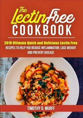 The Lectin Free Cookbook 2018 Ultimate Quick and Delicious Lectin Free Recipes