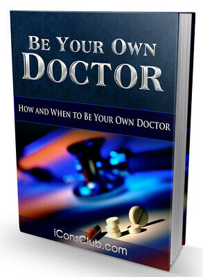 Be Your Own Doctor W/ Master Resell Rights + 10 Bonus eBooks W/ MRR PLR (PDF)