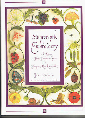 Stump Work Embroidery A Collection of Fruits Flowers & Insects by Jane Nicholas