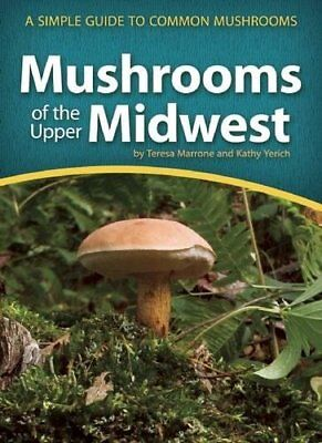 Mushrooms of the Upper Midwest: A Simple Guide to Common Mushrooms (Mushroom ...