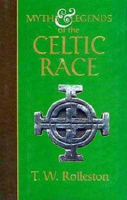 Myths And Legends of the Celtic Race (Collector's Library of Myth & Legend)
