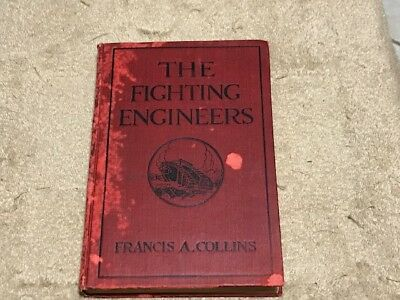 WW1 - The Fighting Engineers - 1918 -  Francis Collins - Free Shipping