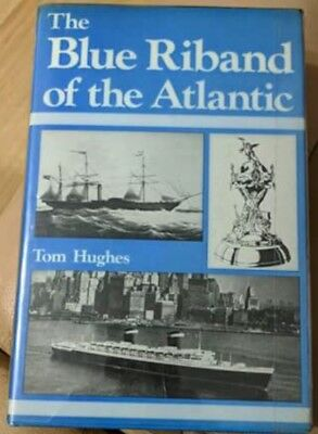 The Blue Riband Of The Atlantic By Tom Hughes