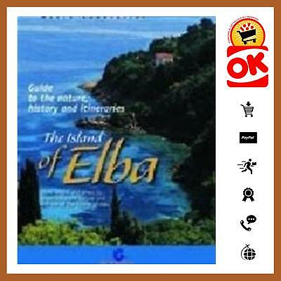 The Island Of Elba. Guide To The Nature, History And Itinerarie… 9788877815439 M