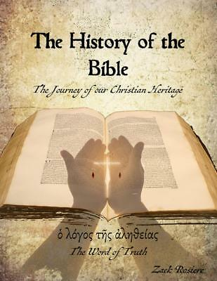 The History of the Bible: The Journey of our Christian Heritage