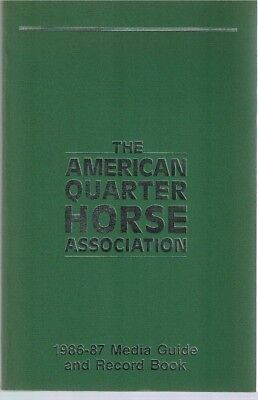 THE AMERICAN QUARTER HORSE ASSOCIATION, 1986-1987 Media Guide and Record Book