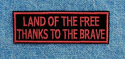 Motorcycle Biker Jacket Vest Patch Land Of The Free Thanks To The Brave